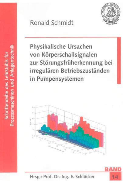 Physikalische Ursachen von Körperschallsignalen zur Störungsfrüherkennung bei irregulären Betriebszuständen in Pumpensystemen - Coverbild