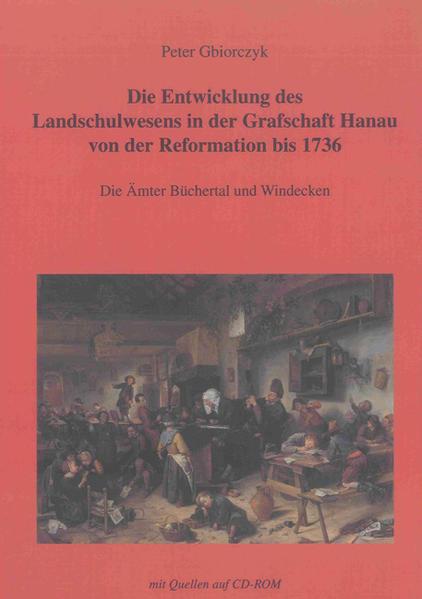 Die Entwicklung des Landschulwesens in der Grafschaft Hanau von der Reformation bis 1736 - Coverbild
