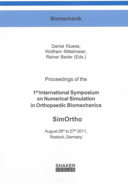 Proceedings of the 1st International Symposium on Numerical Simulation in Orthopaedic Biomechanics - SimOrtho - Coverbild