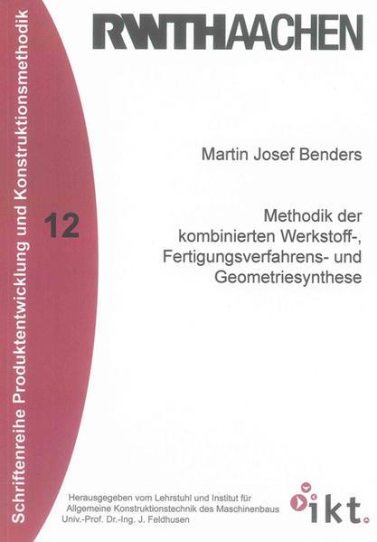 Methodik der kombinierten Werkstoff-, Fertigungsverfahrens- und Geometriesynthese - Coverbild