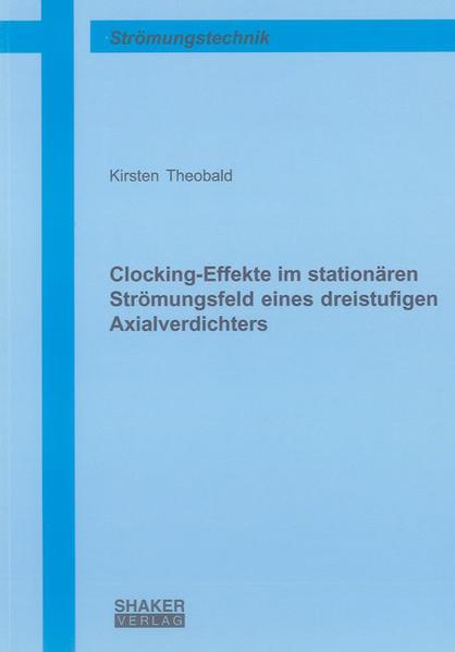 Clocking-Effekte im stationären Strömungsfeld eines dreistufigen Axialverdichters - Coverbild