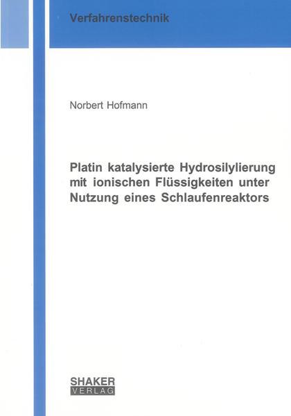 Platin katalysierte Hydrosilylierung mit ionischen Flüssigkeiten unter Nutzung eines Schlaufenreaktors - Coverbild