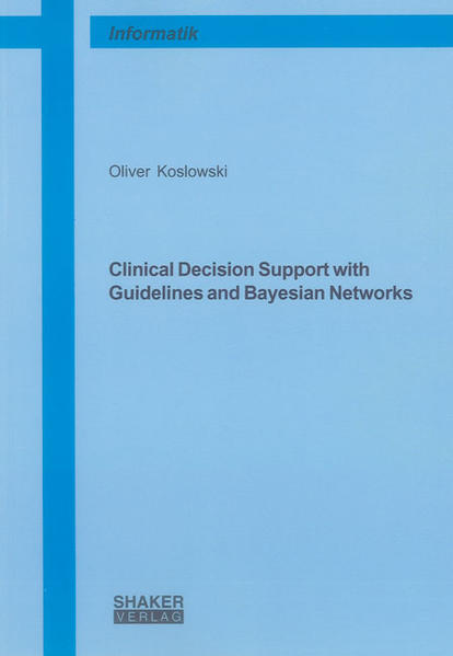Clinical Decision Support with Guidelines and Bayesian Networks - Coverbild