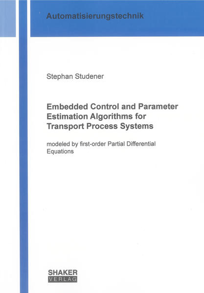 Embedded Control and Parameter Estimation Algorithms for Transport Process Systems - Coverbild
