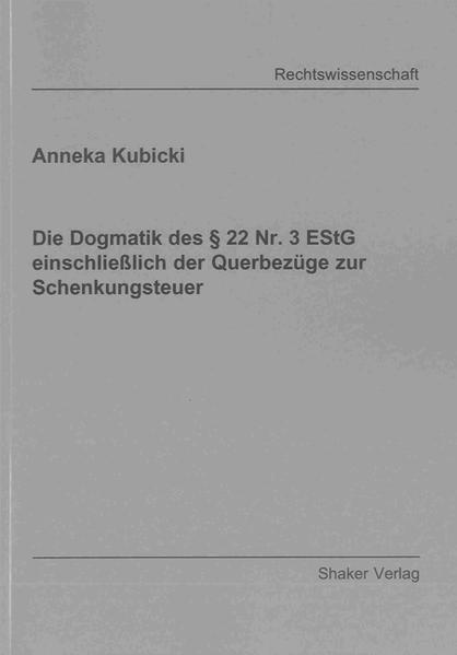 Die Dogmatik des § 22 Nr. 3 EStG einschließlich der Querbezüge zur Schenkungsteuer - Coverbild