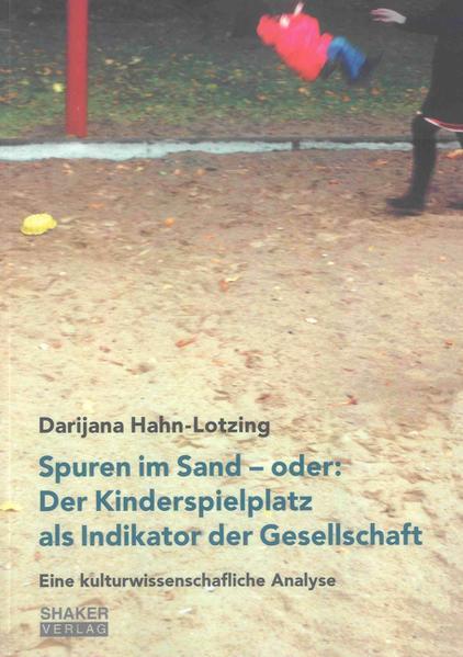 Spuren im Sand - oder: Der Kinderspielplatz als Indikator der Gesellschaft - Coverbild