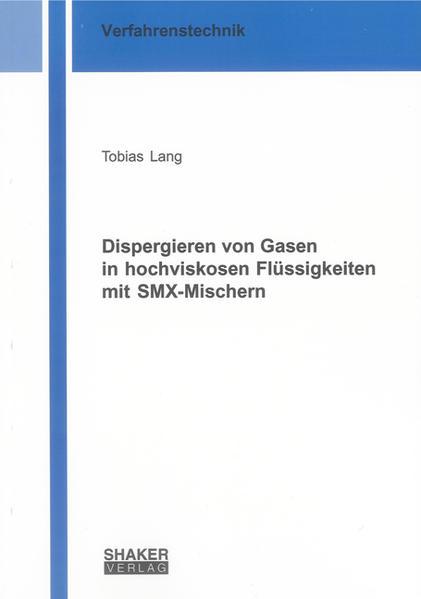 Dispergieren von Gasen in hochviskosen Flüssigkeiten mit SMX-Mischern - Coverbild