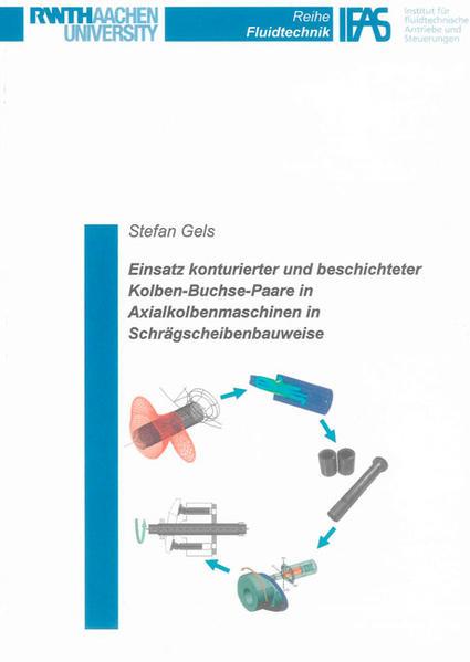 Einsatz konturierter und beschichteter Kolben-Buchse-Paare in Axialkolbenmaschinen in Schrägscheibenbauweise - Coverbild
