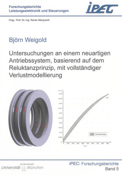 Untersuchungen an einem neuartigen Antriebssystem, basierend auf dem Reluktanzprinzip, mit vollständiger Verlustmodellierung - Coverbild