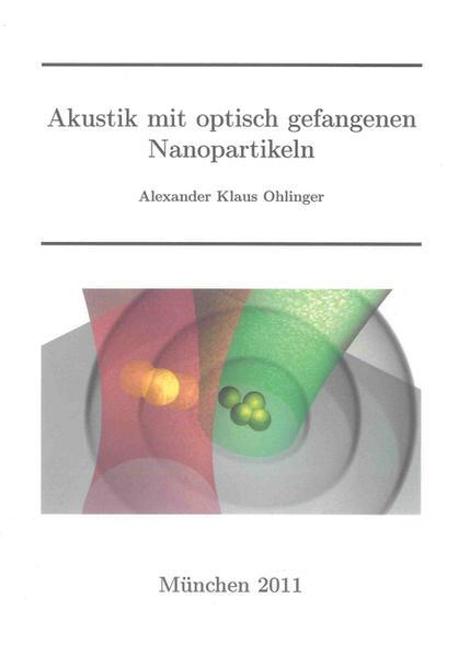 Akustik mit optisch gefangenen Nanopartikeln - Coverbild
