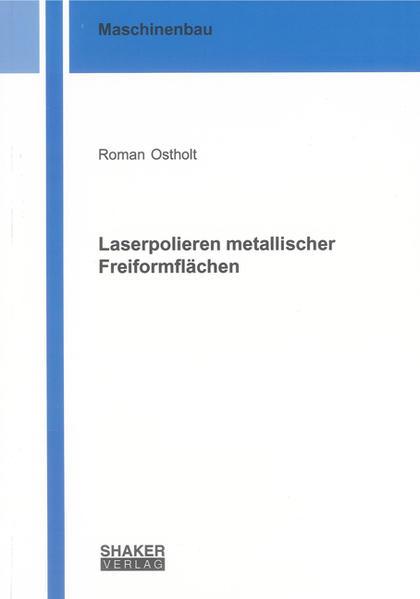 Laserpolieren metallischer Freiformflächen - Coverbild