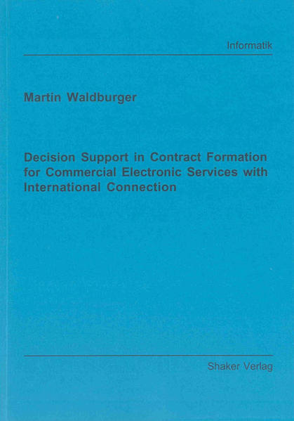 Decision Support in Contract Formation for Commercial Electronic Services with International Connection - Coverbild