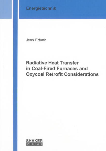 Radiative Heat Transfer in Coal-Fired Furnaces and Oxycoal Retrofit Considerations - Coverbild