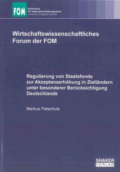Regulierung von Staatsfonds zur Akzeptanzerhöhung in Zielländern unter besonderer Berücksichtigung Deutschlands - Coverbild