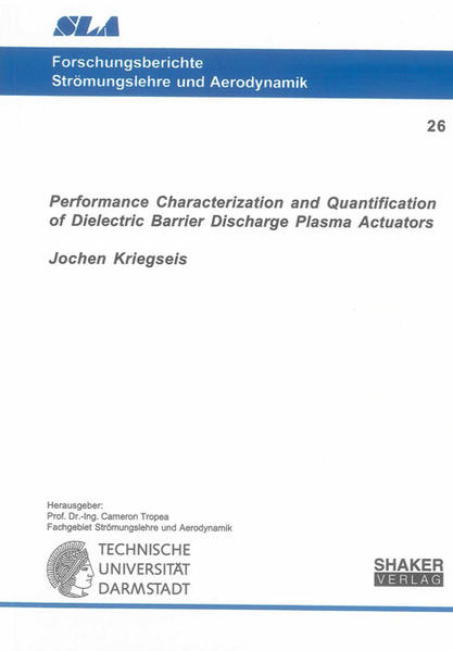 Performance Characterization and Quantification of Dielectric Barrier Discharge Plasma Actuators - Coverbild