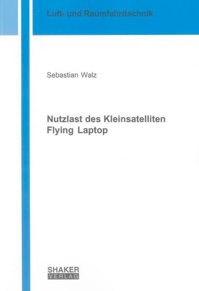 Nutzlast des Kleinsatelliten Flying Laptop - Coverbild