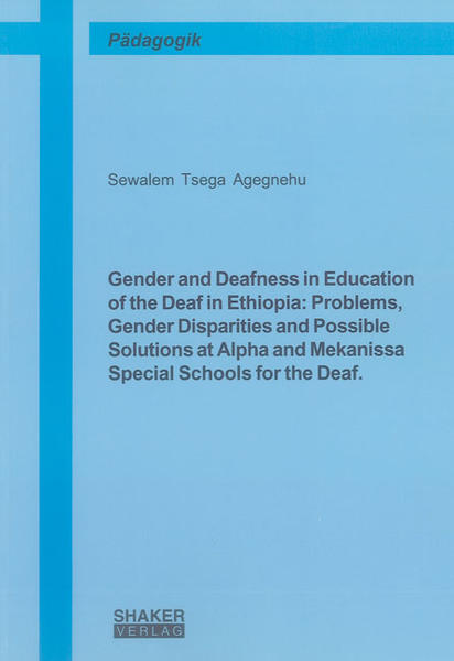 Gender and Deafness in Education of the Deaf in Ethiopia: Problems, Gender Disparities and Possible Solutions at Alpha and Mekanissa Special Schools for the Deaf. - Coverbild