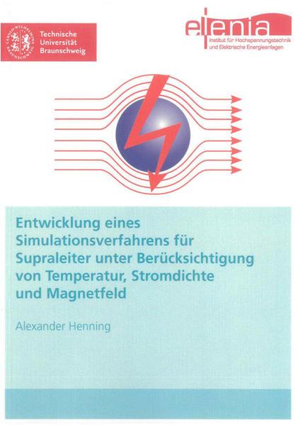 Entwicklung eines Simulationsverfahrens für Supraleiter unter Berücksichtigung von Temperatur, Stromdichte und Magnetfeld - Coverbild