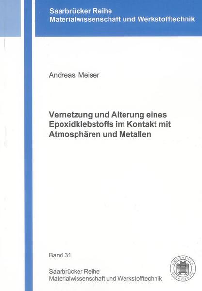 Vernetzung und Alterung eines Epoxidklebstoffs im Kontakt mit Atmosphären und Metallen - Coverbild