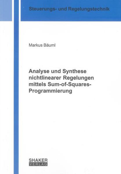 Analyse und Synthese nichtlinearer Regelungen mittels Sum-of-Squares-Programmierung - Coverbild