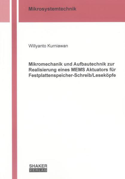Mikromechanik und Aufbautechnik zur Realisierung eines MEMS Aktuators für Festplattenspeicher-Schreib/Leseköpfe - Coverbild