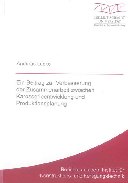 Ein Beitrag zur Verbesserung der Zusammenarbeit zwischen Karosserieentwicklung und Produktionsplanung - Coverbild