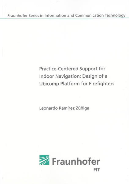 Practice-Centered Support for Indoor Navigation: Design of a Ubicomp Platform for Firefighters - Coverbild