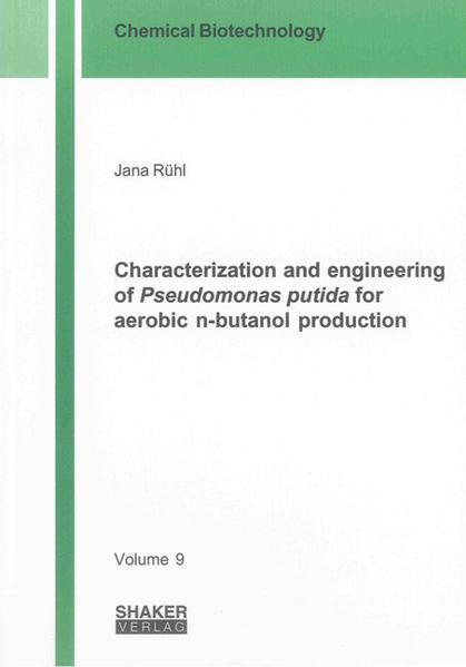 Characterization and engineering of Pseudomonas putida for aerobic n-butanol production - Coverbild