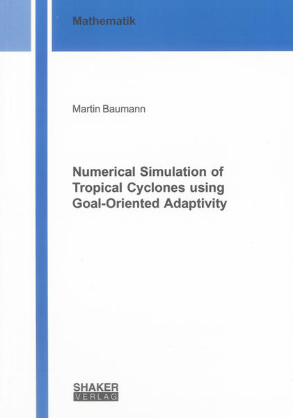 Numerical Simulation of Tropical Cyclones using Goal-Oriented Adaptivity - Coverbild