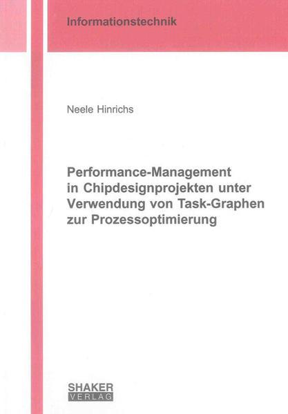 Performance-Management in Chipdesignprojekten unter Verwendung von Task-Graphen zur Prozessoptimierung - Coverbild