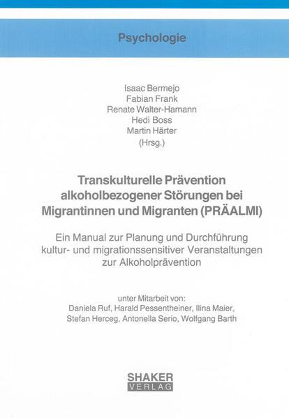 Transkulturelle Prävention alkoholbezogener Störungen bei Migrantinnen und Migranten (PRÄALMI) - Coverbild