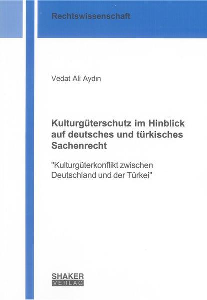 Kulturgüterschutz im Hinblick auf deutsches und türkisches Sachenrecht - Coverbild
