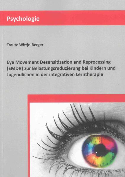 Eye Movement Desensitization and Reprocessing (EMDR) zur Belastungsreduzierung bei Kindern und Jugendlichen in der integrativen Lerntherapie - Coverbild