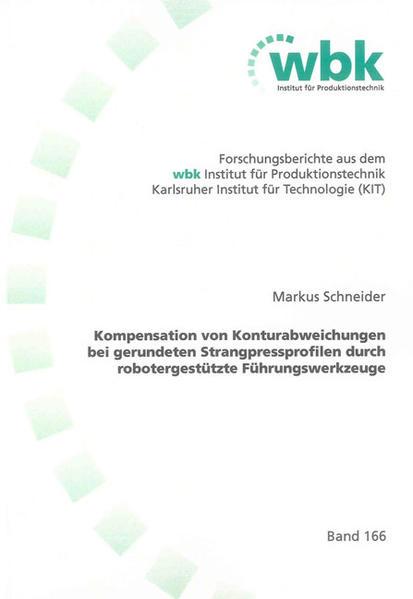 Kompensation von Konturabweichungen bei gerundeten Strangpressprofilen durch robotergestützte Führungswerkzeuge - Coverbild