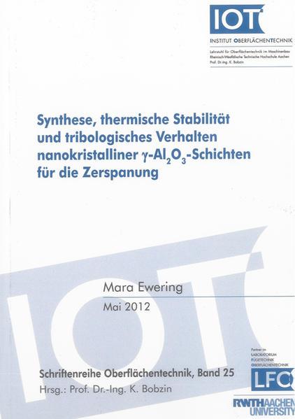 Synthese, thermische Stabilität und tribologisches Verhalten nanokristalliner gamma-Al2O3-Schichten für die Zerspanung - Coverbild