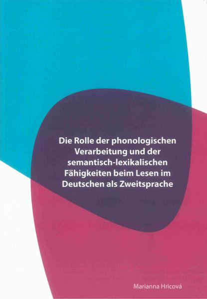Die Rolle der phonologischen Verarbeitung und der semantisch-lexikalischen Fähigkeiten beim Lesen im Deutschen als Zweitsprache - Coverbild