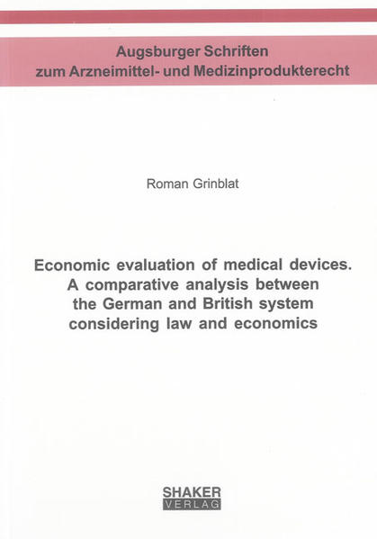 Economic evaluation of medical devices. A comparative analysis between the German and British system considering law and economics - Coverbild