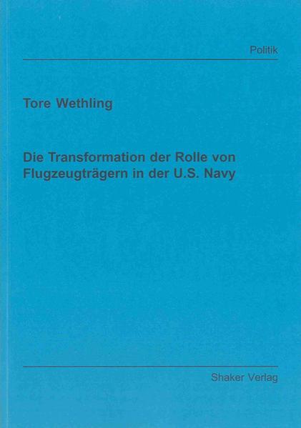 Die Transformation der Rolle von Flugzeugträgern in der U.S. Navy - Coverbild
