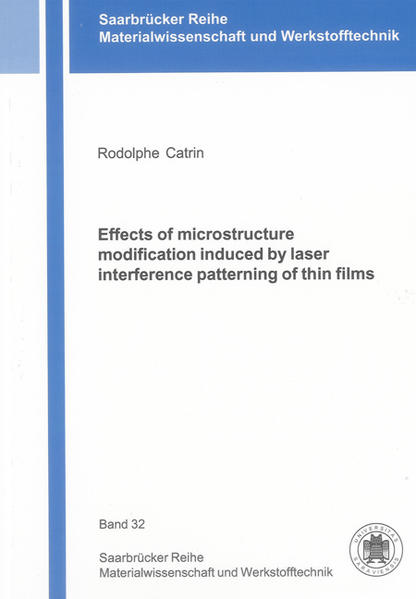 Effects of microstructure modification induced by laser interference patterning of thin films - Coverbild