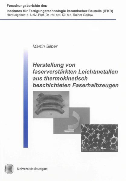 Herstellung von faserverstärkten Leichtmetallen aus thermokinetisch beschichteten Faserhalbzeugen - Coverbild