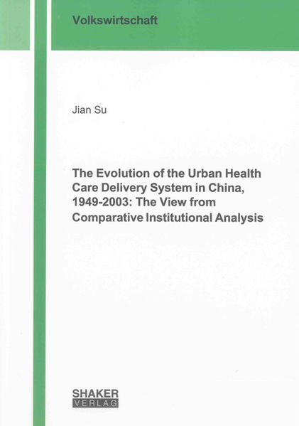 The Evolution of the Urban Health Care Delivery System in China, 1949-2003: The View from Comparative Institutional Analysis - Coverbild