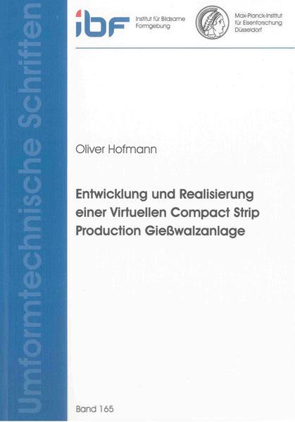 Entwicklung und Realisierung einer Virtuellen Compact Strip Production Gießwalzanlage - Coverbild