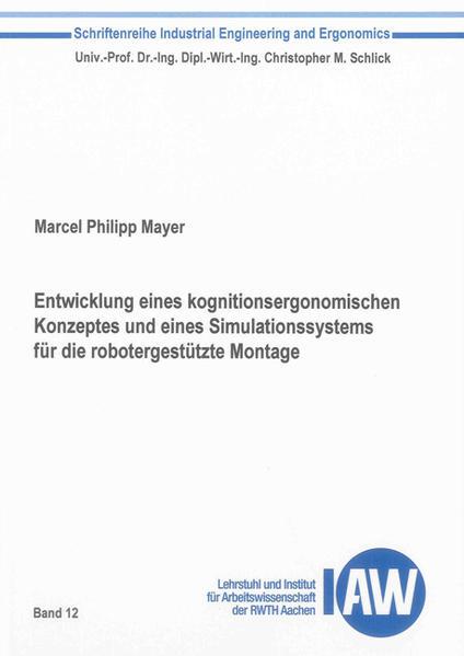 Entwicklung eines kognitionsergonomischen Konzeptes und eines Simulationssystems für die robotergestützte Montage - Coverbild