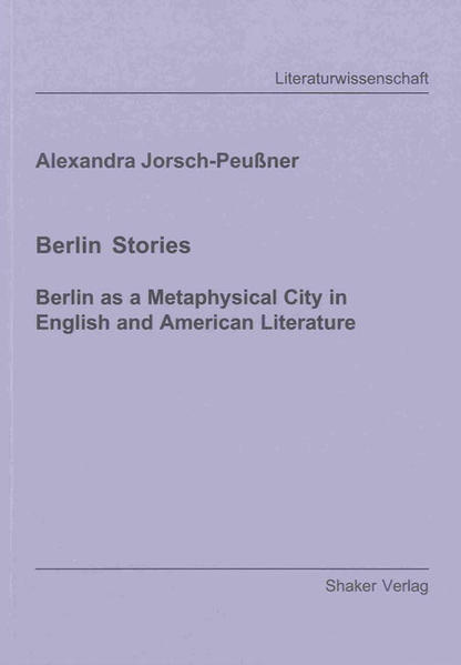 Berlin Stories. Berlin as a Metaphysical City in English and American Literature - Coverbild