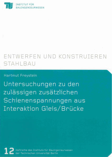 Untersuchungen zu den zulässigen zusätzlichen Schienenspannungen aus Interaktion Gleis/Brücke - Coverbild