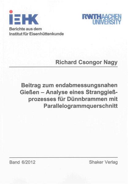 Beitrag zum endabmessungsnahen Gießen – Analyse eines Stranggießprozesses für Dünnbrammen mit Parallelogrammquerschnitt - Coverbild