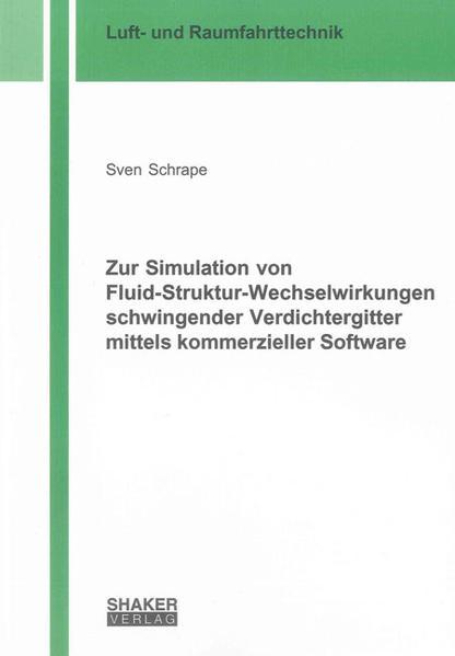 Zur Simulation von Fluid-Struktur-Wechselwirkungen schwingender Verdichtergitter mittels kommerzieller Software - Coverbild