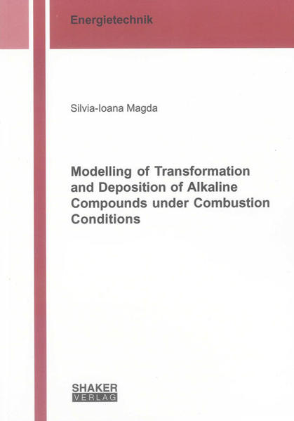 Modelling of Transformation and Deposition of Alkaline Compounds under Combustion Conditions - Coverbild