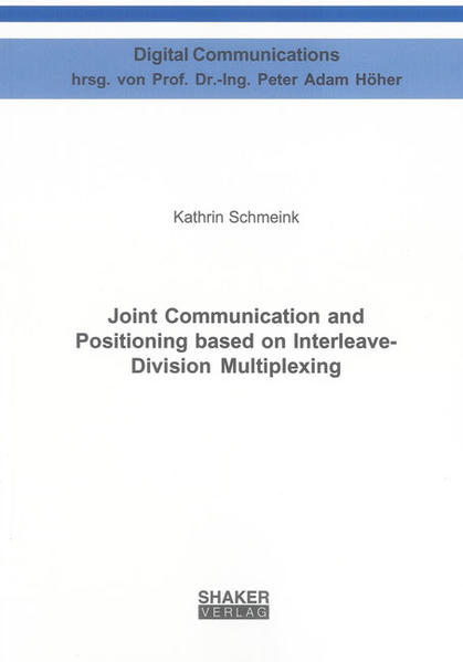 Joint Communication and Positioning based on Interleave-Division Multiplexing - Coverbild
