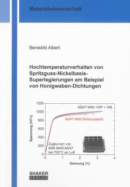 Hochtemperaturverhalten von Spritzguss-Nickelbasis-Superlegierungen am Beispiel von Honigwaben-Dichtungen - Coverbild